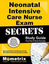 9781610722513-1610722515-Neonatal Intensive Care Nurse Exam Secrets Study Guide: Neonatal Nurse Test Review for the Neonatal Intensive Care Nurse Exam
