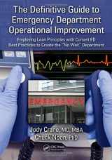 """9781439808405-1439808406-The Definitive Guide to Emergency Department Operational Improvement: Employing Lean Principles with Current ED Best Practices to Create the """"No Wait"""" Department"""