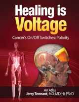 Healing is Voltage:  Cancer's On/Off Switches:  Polarity