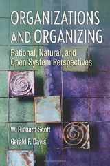 9780131958937-0131958933-Organizations and Organizing: Rational, Natural and Open System Perspectives