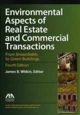 9781616329112-1616329114-Environmental Aspects of Real Estate and Commercial Transactions: From Brownfields to Green Buildings