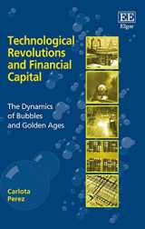 9781843763314-1843763311-Technological Revolutions and Financial Capital: The Dynamics of Bubbles and Golden Ages