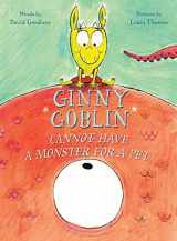 9780544764163-0544764161-Ginny Goblin Cannot Have a Monster for a Pet