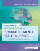 Varcarolis' Foundations of Psychiatric Mental Health Nursing: A Clinical Approach, 8e