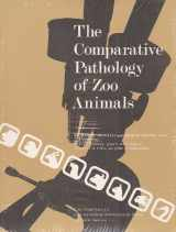 The Comparative Pathology of Zoo Animals. (The Symposia of the National Zoological Park)