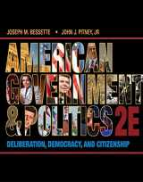 9781133587897-1133587895-American Government and Politics: Deliberation, Democracy and Citizenship