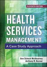 9781567939095-1567939090-Health Services Management: A Case Study Approach, Eleventh Edition