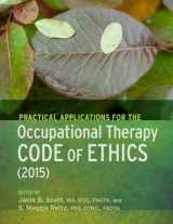 9781569003879-1569003874-Practical Applications of the Occupational Therapy Code of Ethics
