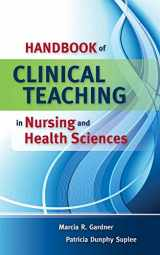 9780763757120-0763757128-Handbook of Clinical Teaching in Nursing and Health Sciences