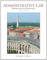 9780133493870-0133493873-Administrative Law: Bureaucracy in a Democracy (6th Edition)