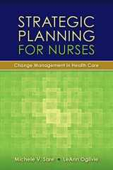 9780763766177-0763766178-Strategic Planning for Nurses: Change Management in Health Care