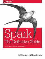9781491912218-1491912219-Spark: The Definitive Guide: Big Data Processing Made Simple