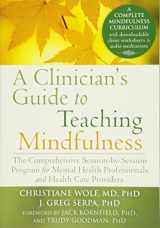 9781626251397-1626251398-A Clinician's Guide to Teaching Mindfulness: The Comprehensive Session-by-Session Program for Mental Health Professionals and Health Care Providers