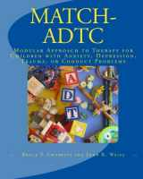 9780984311514-0984311513-MATCH-ADTC: Modular Approach to Therapy for Children with Anxiety, Depression, Trauma, or Conduct Problems