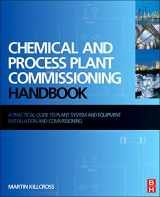 9780080971742-0080971741-Chemical and Process Plant Commissioning Handbook: A Practical Guide to Plant System and Equipment Installation and Commissioning
