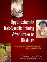 9781569003497-1569003491-Upper-Extremity Task-Specific Training After Stroke or Disability