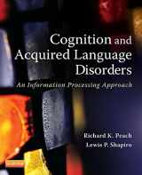 Cognition and Acquired Language Disorders: An Information Processing Approach, 1e