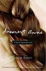 Dearest Anne: A Tale of Impossible Love (Jewish Women Writers)