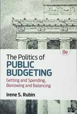 9781506354804-1506354807-The Politics of Public Budgeting; Getting and Spending, Borrowing and Balancing 8ed