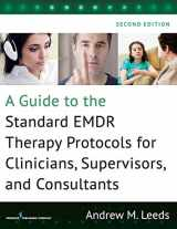 9780826131164-0826131166-A Guide to the Standard EMDR Therapy Protocols for Clinicians, Supervisors, and Consultants, Second Edition