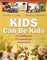 9780803612280-0803612281-Kids Can Be Kids: A Childhood Occupations Approach