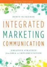 9781538101056-153810105X-Integrated Marketing Communication: Creative Strategy from Idea to Implementation