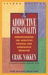 9781568381299-1568381298-The Addictive Personality: Understanding the Addictive Process and Compulsive Behavior
