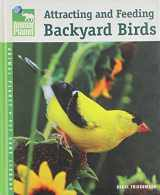 Attracting and Feeding Backyard Birds (Animal Planet® Pet Care Library)