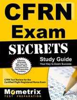 9781609713188-1609713184-CFRN Exam Secrets Study Guide: CFRN Test Review for the Certified Flight Registered Nurse Exam