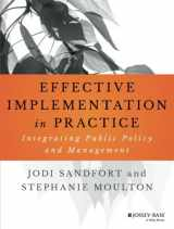 9781118775486-1118775481-Effective Implementation In Practice: Integrating Public Policy and Management (Bryson Series in Public and Nonprofit Management)