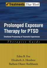 9780195308501-0195308506-Prolonged Exposure Therapy for PTSD: Emotional Processing of Traumatic Experiences (Treatments That Work)
