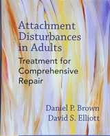 9780393711523-0393711528-Attachment Disturbances in Adults: Treatment for Comprehensive Repair