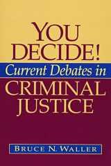 9780205514106-0205514103-You Decide! Current Debates in Criminal Justice