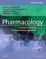 Study Guide for Pharmacology: A Patient-Centered Nursing Process Approach, 9e