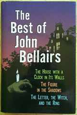 9780760711422-0760711429-The Best of John Bellairs: The House with a Clock in Its Walls; The Figure in the Shadows; The Letter, the Witch, and the Ring