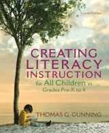 9780132685818-0132685817-Creating Literacy Instruction for All Children in Grades Pre-K to 4 (2nd Edition) (Books by Tom Gunning)