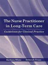 9780763734299-0763734292-The Nurse Practitioner in Long Term Care: Guidelines for Clinical Practice
