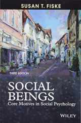 9781118552544-1118552547-Social Beings: Core Motives in Social Psychology