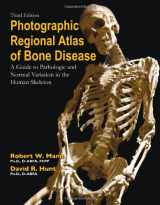 9780398088262-0398088268-Photographic Regional Atlas of Bone Disease: A Guide to Pathologic and Normal Variations in the Human Skeleton
