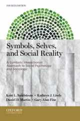9780199933754-0199933758-Symbols, Selves, and Social Reality: A Symbolic Interactionist Approach to Social Psychology and Sociology