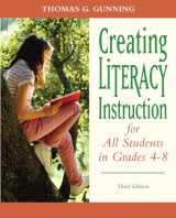 9780132317443-0132317443-Creating Literacy Instruction for All Students in Grades 4 to 8 (3rd Edition) (Books by Tom Gunning)