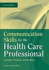 9780763755577-0763755575-Communication Skills for the Health Care Professional: Concepts, Practice, and Evidence