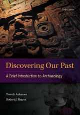 9780078034916-0078034914-Discovering Our Past: A Brief Introduction to Archaeology