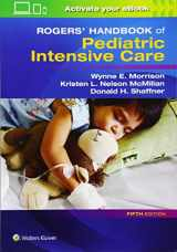 9781496347534-1496347536-Rogers' Handbook of Pediatric Intensive Care