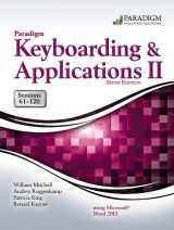 Paradigm Keyboarding and Applications II: Sessions 61-120 Using Microsoft(R) Word 2013: Text and SNAP Online Lab