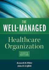The Well-Managed Healthcare Organization, Eighth Edition