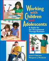 9780131719170-0131719173-Working with Children and Adolescents: A Guide for the Occupational Therapy Assistant