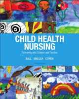 9780132840071-0132840073-Child Health Nursing (3rd Edition) (Child Health Nursing: Partnering with Children & Families)