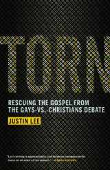 9781455514304-1455514306-Torn: Rescuing the Gospel from the Gays-vs.-Christians Debate