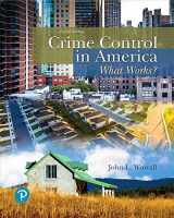 9780134848181-0134848187-Crime Control in America: What Works? (4th Edition) (What's New in Criminal Justice)